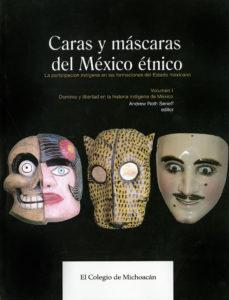 caras y mascaras del mexico etnico